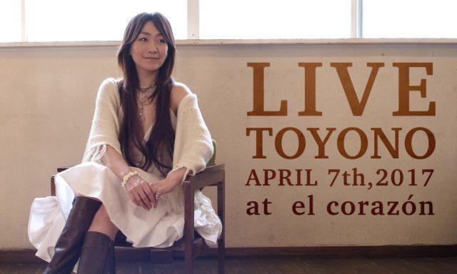 4月7日(金)TOYONO LIVE